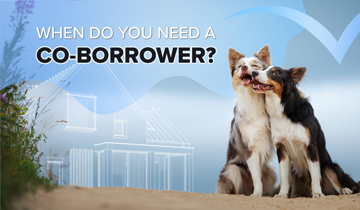 When Do You Need A Co-Borrower Blog Cover Image