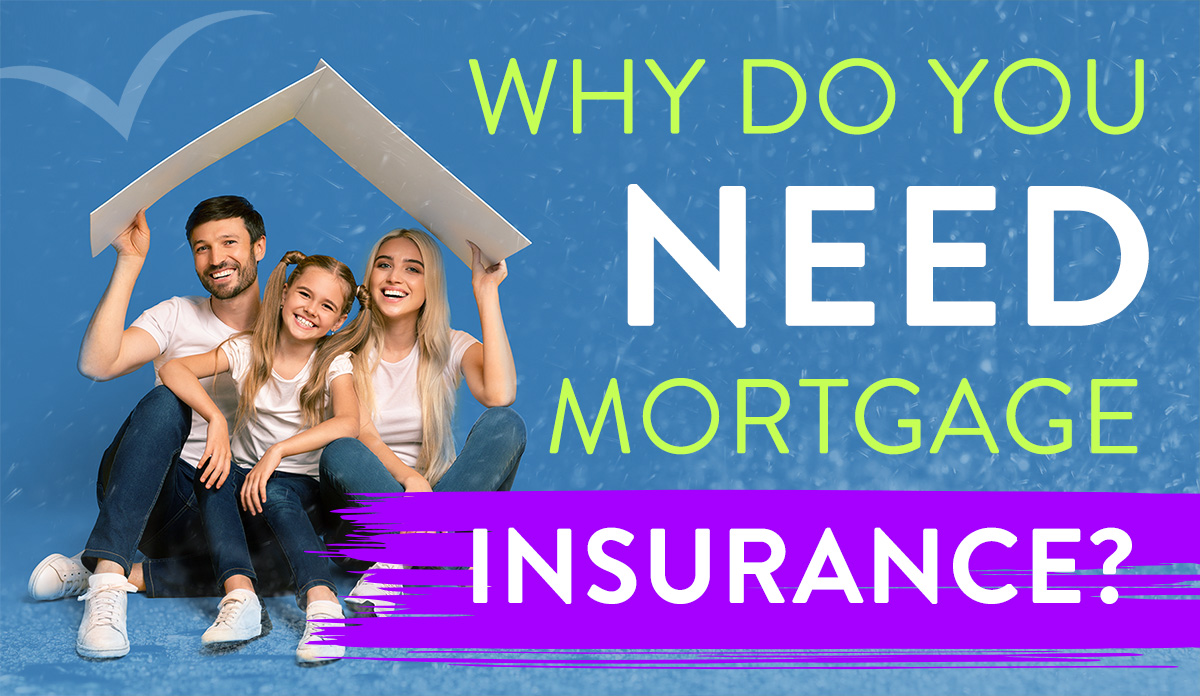 Why do you need mortgage insurance?