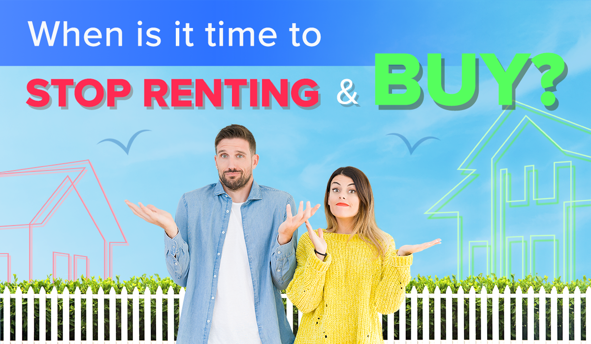 When to Stop Renting and Buy a Home